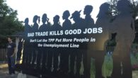 Don't Let the TPP Put More People in the Unemployment Line By allowing big corporations to pit local workers against highly-exploited workers abroad making less than 65 cents an hour, […]